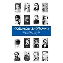 Collection de Poèmes: Les 10 000+ meilleurs poèmes de tous les temps (French Edition)