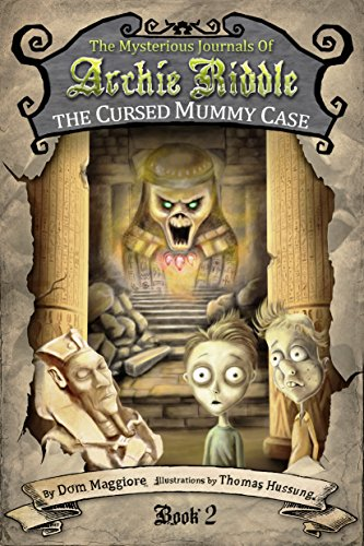 The Cursed Mummy Case (The Mysterious Journals of Archie Riddle Book 2)