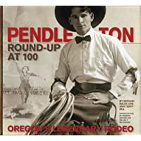 Image for Pendleton Round-Up at 100: Oregon's Legendary Rodeo