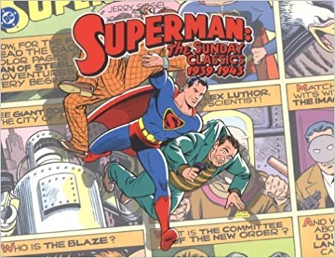 Superman: The Sunday Classics : Strips 1-183, 1939-1943 – September 1, 1999
