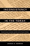 img - for Inconsistency in the Torah: Ancient Literary Convention and the Limits of Source Criticism book / textbook / text book