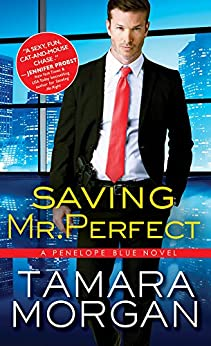 Saving Mr. Perfect (Penelope Blue Book 2) by [Morgan, Tamara]