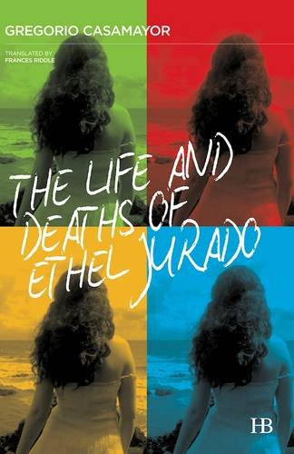 The Life and Deaths of Ethel Jurado