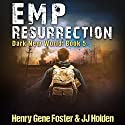 EMP Resurrection: Dark New World, Book 5 Audiobook by Henry Gene Foster, J.J. Holden Narrated by Kevin Pierce