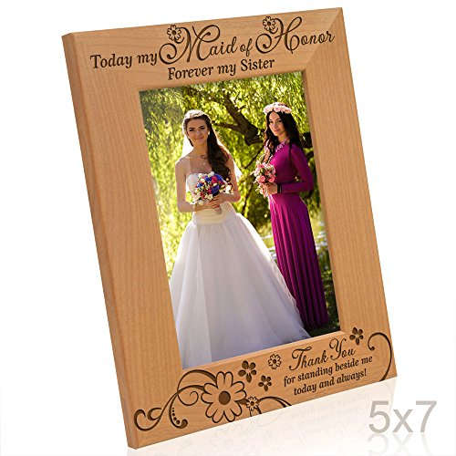 Kate Posh - Today my Maid of Honor, Forever my Sister - Thank You for standing beside me today and always - Engraved Natural Wood Picture Frame - Maid of Honor Wedding Gifts (5x7-Vertical)
