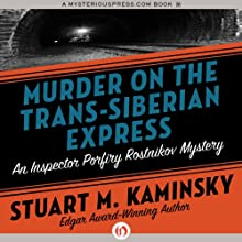 Murder on the Trans-Siberian Express: Inspector Rostnikov, Book 14 Audiobook by Stuart M. Kaminsky Narrated by John McLain
