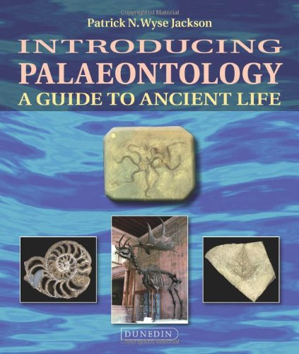 Introducing Palaeontology: A Guide to Ancient Life (Introducing Earth and Environmental - Dunedin Stores