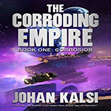 Corrosion: The Corroding Empire, Book 1 Audiobook by Johan Kalsi Narrated by Jon Mollison
