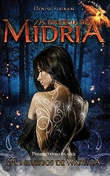 A Profecia De Midria (Os Mistérios de Warthia Livro 1) por [Flaibam, Denise]