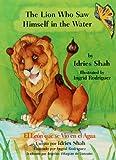 The Lion Who Saw Himself in the Water/el Leon Que Se Vio en el Aqua, Idries Shah, 1883536324