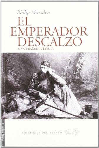 Descargar Libro El Emperador Descalzo: Una Tragedia Etíope Philip Marsden
