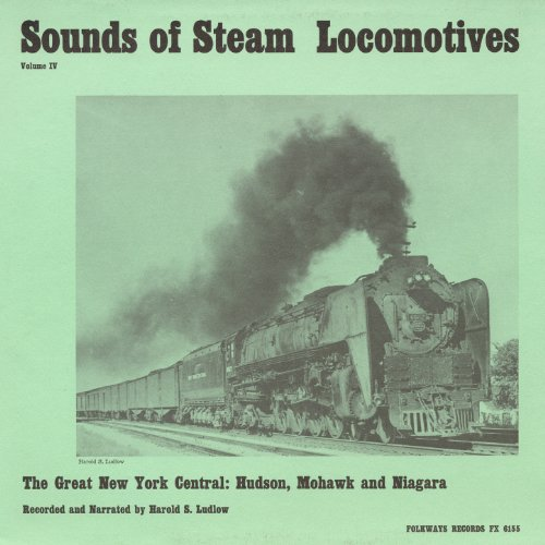 Sounds of Steam Locomotives, No. 4: The Great New York Central - Hudson, Mohawk, Niagara - Hudson Locomotive