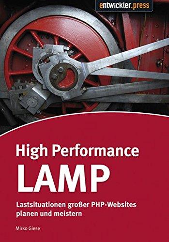 High Performance LAMP: Lastsituationen großer PHP-Webseiten planen und meistern