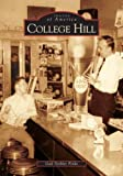img - for College Hill (OH) (Images of America) book / textbook / text book