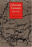 Choctaw Genesis, 1500-1700, Patricia Galloway, 0803270704