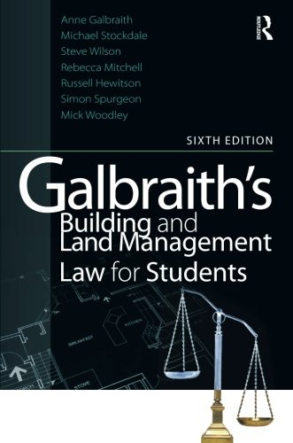 Galbraith's Building and Land Management Law for Students, Sixth Edition