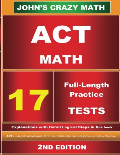 act-math-17-tests-2nd-edition-johns-crazy-math