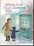 Adriana and the Magic Clockwork Train, Tannis Vernon, 0517578247