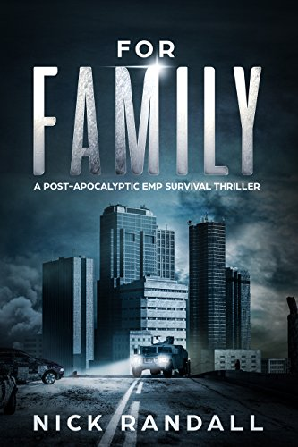 For Family : A Post Apocalyptic EMP Survival Thriller (English Edition)