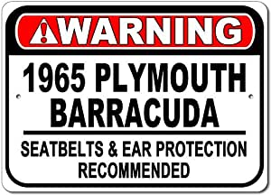 "1965 65 Plymouth Barracuda Warning Seatbelt & Ear Protection Recommended Aluminum Sign - 12""x18"""