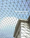 Great Court at the British Museum: And The British Museum