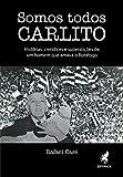 capa de Somos Todos Carlito. Histórias, Crendices e Superstições de Um Homem que Amava o Botafogo
