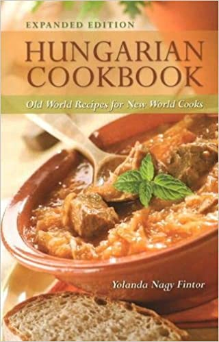 Hungarian cookbook old world recipes for new world cooks yolanda hungarian cookbook old world recipes for new world cooks yolanda fintor 0787721973362 amazon books forumfinder Choice Image