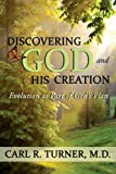 Discovering God and His Creation, Turner, 0595495222