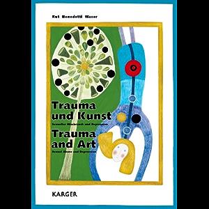 Trauma und Kunst / Trauma and Art: Sexueller Missbrauch und Depression / Sexual Abuse and Depression (German Edition)