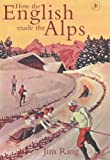 How the English Made the Alps, Jim Ring, 0719556910