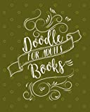 Doodle Books For Adults: Blank Doodle Draw Sketch