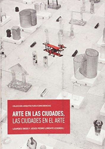Descargar Libro Arte En Las Ciudades, Las Ciudades En El Arte Jesús Pedro Lorente Lorente