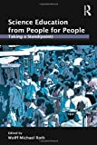 Science Education from People for People, Wolff-Michael Roth, 0415995558
