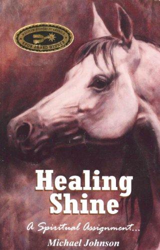 HEALING SHINE A Spiritual Assignment