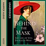 Behind the Mask: The Life of Vita Sackville-West | Matthew Dennison