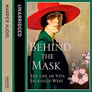 Behind the Mask: The Life of Vita Sackville-West Audiobook