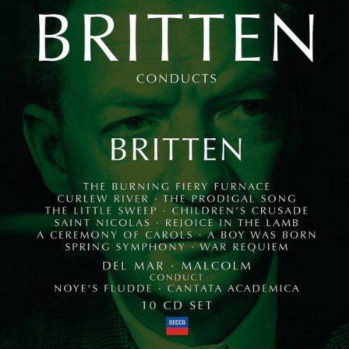 Burning Fiery Furnace - Britten conducts Britten 3, The Burning Fiery Furnace etc