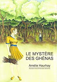 Le mystère des Ghénas par Amélie Haurhay