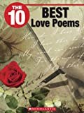 The 10 Best Love Poems (10 (Franklin Watts))