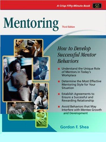 Read Online Crisp: Mentoring, Third Edition: How to Develop Successful Mentor Behaviors: 3rd (Third) edition ebook