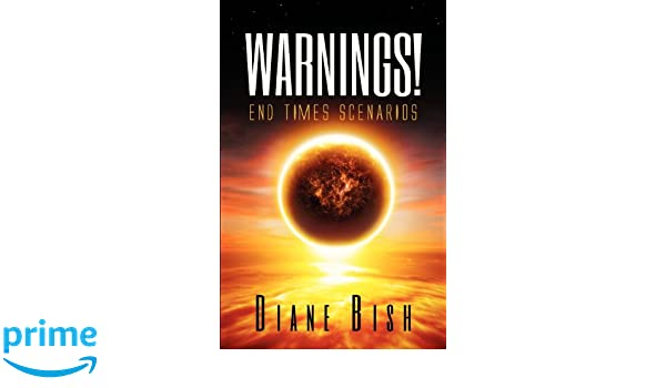 WARNINGS! END TIMES SCENARIOS