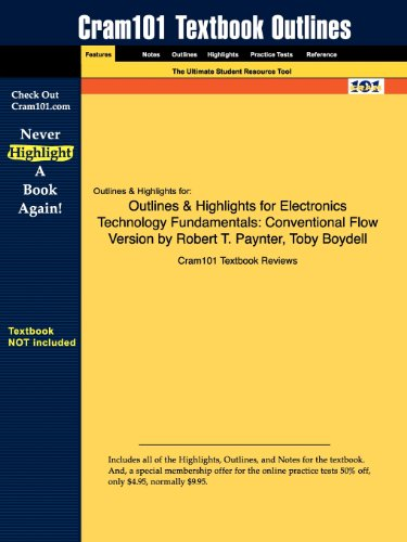 Outlines & Highlights for Electronics Technology Fundamentals: Conventional Flow Version by Robert T. Paynter, Toby