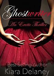 Ghostwriter: An Erotic Thriller (The Fallen From Grace Book 1)