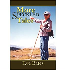 Book [ [ [ More Speckled Tales [ MORE SPECKLED TALES ] By Bates, Eve ( Author )Jun-11-2010