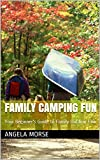 Search : Family Camping Fun: Your Beginner's Guide to Family Outdoor Fun