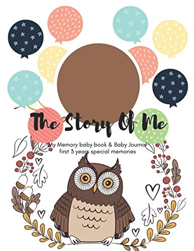 The Story Of Me: My baby book & Baby Journal first 3 Years Special Memories (Baby Memory Book ,Baby Journal,Baby Shower Gift&Keepsake.First 3 Years Scrapbook&Picture Album(Goodnight Owl)