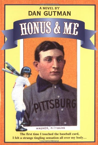 Honus and Me: A Baseball Card Adventure