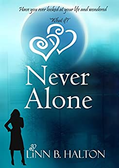 Never Alone (In Love with Love series book 2) by [Halton, Linn B]