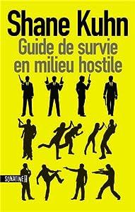vignette de 'Guide de survie en milieu hostile (Shane Kuhn)'