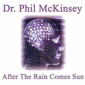 after the rain comes sun dr phil mckinsey mp3 downloads. Black Bedroom Furniture Sets. Home Design Ideas